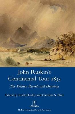 John Ruskin's Continental Tour, 1835 : The Written Records and Drawings