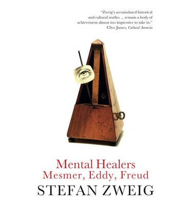 Mental Healers: Mesmer, Eddy and Freud