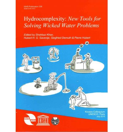 Hydrocomplexity: New Tools for Solving Wicked Water Problems