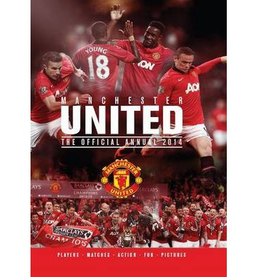 Official Manchester United FC Annual 2014