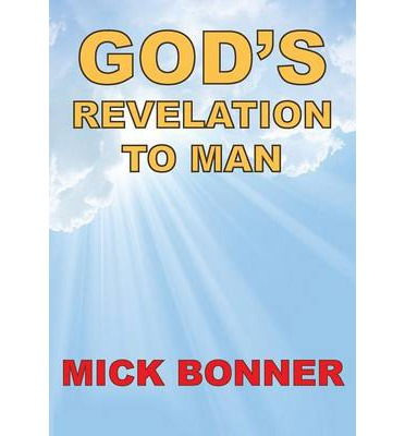 gods communication to man through general revelations Special revelation is a contrast to general revelation, which refers to the knowledge of god and spiritual matters which reputedly can be discovered through natural means, such as observation of.