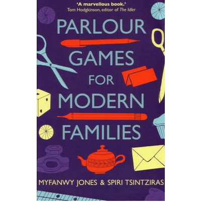 Parlour Games For Modern Families Myfanwy Jones border=