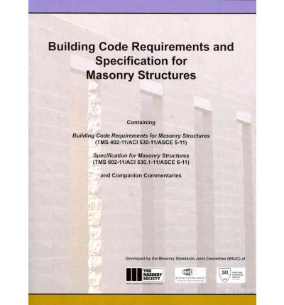 Building Code Requirements and Specification for Masonry Structures and Related Commentaries