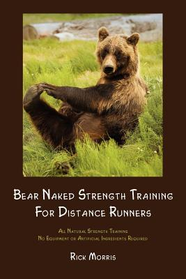 Bear Naked Strength Training for Distance Runners