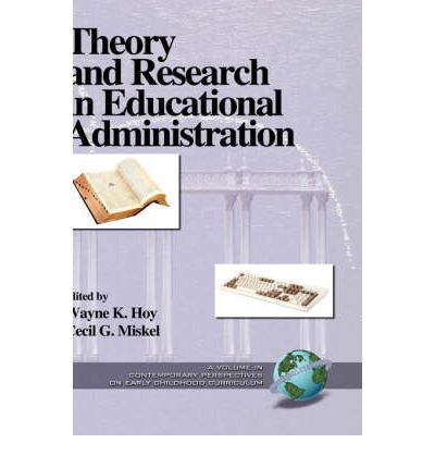 educational administration and principle reasearchh Educational administration, theory, research, and practice wayne k hoy and cecil g miskel new york: random house, 1978.