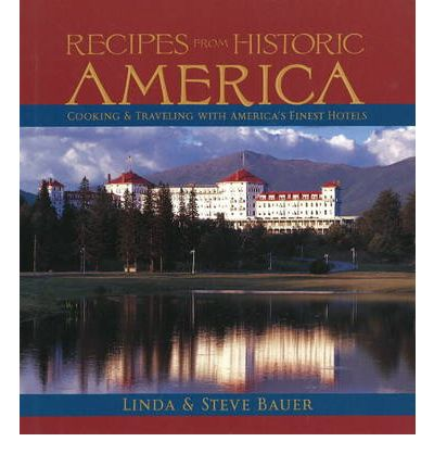 Recipes from historic america linda bauer 9781931721684 for American regional cuisine history