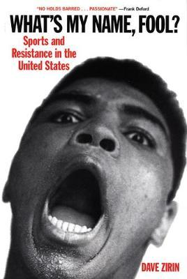 What's My Name, Fool? : Sports and Resistance in the United States