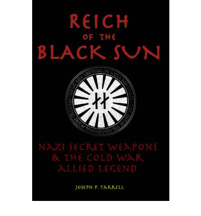Reich of the Black Sun : Nazi Secret Weapons and the Cold War Allied Legend