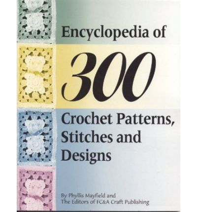 Encyclopedia of 300 Crochet Patterns, Stitches and Designs : Phyllis ...