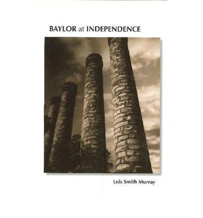 Baylor at Independence  Paperback  by Murray, Lois Smith