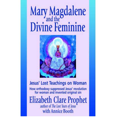 Mary Magdalene and the Divine Feminine
