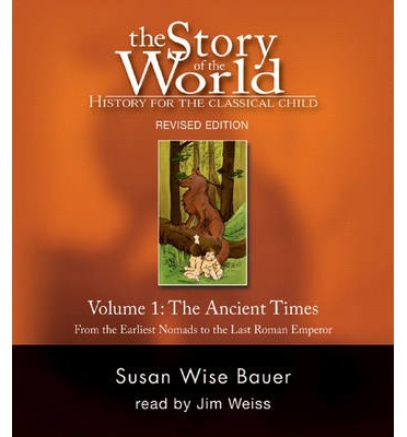 The Story of the World: History for the Classical Child: v. 1: Ancient Times: Audiobook