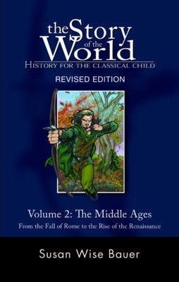The Story of the World: History for the Classical Child: Volume 2