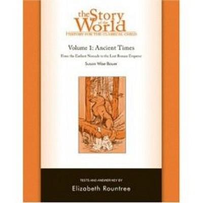 The Story of the World: History for the Classical Child: Ancient Times Tests Volume 1