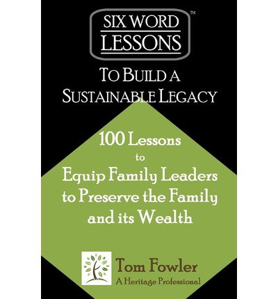 Six-Word Lessons to Build a Sustainable Legacy
