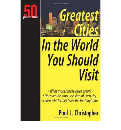 Greatest Cities in the World You Should Visit