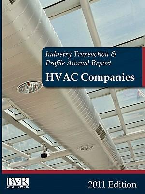 Industry Transaction & Profile Annual Report : HVAC Companies 2011 Edition