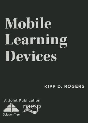 Download gratuito di audiolibri per Android Mobile Learning Devices PDF FB2 iBook by Kipp D Rogers