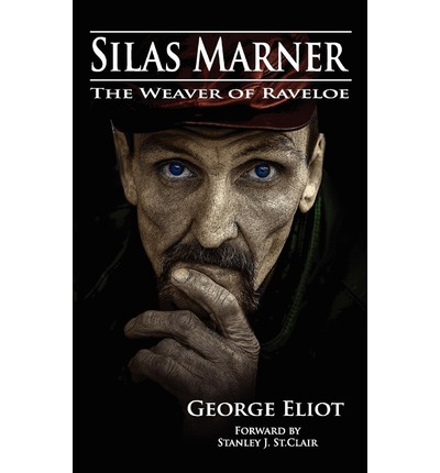 analysis of silas marner by george eliot Silas marner discovers that his new home in raveloe is vastly different than lantern yard the familiar figures, church, minister, and doctrine of lantern yard had been the basis of marner's faith and the presence of religion in his life.