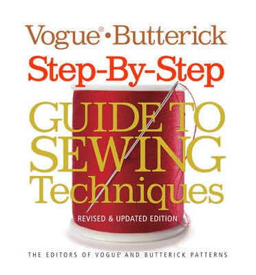 Vogue/Butterick Step-By-Step Guide to Sewing Techniques