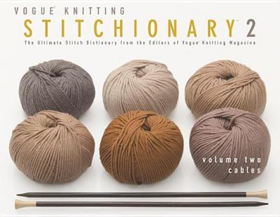 Vogue Knitting Stitch Dictionary : Cables : Vogue Knitting Magazine : 9781936096442