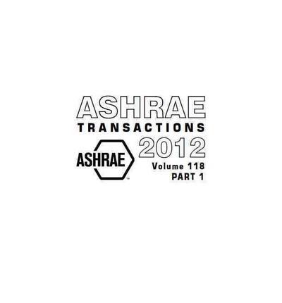 Ashrae Transactions 2012 : Papers Presented at the 2012 Ashrae Winter Conference in Chicago, Illinois