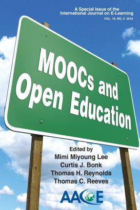Moocs and Open Education : A Special Issue of the International Journal on E-Learning