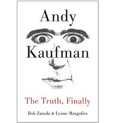 Andy Kaufman : The Truth, Finally