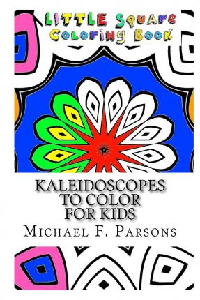 Kaleidoscopes to Color : For Kids