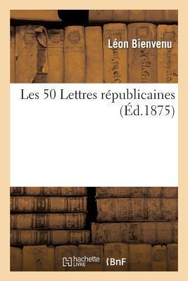Download di Google ebook store Les 50 Lettres Republicaines ePub