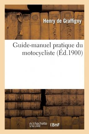 Guide-Manuel Pratique Du Motocycliste