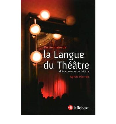 Dictionnaire De La Langue Du Theatre