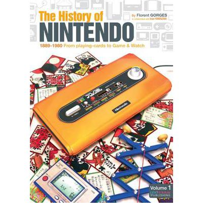The History of Nintendo 1889-1980: v. 1