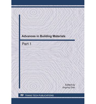 Advances in Building Materials : Selected, Peer Reviewed Papers from 2011 International Conference on Civil Engineering and Building Materials (CEBM 2011), July 29-31, 2011 Kunming, China