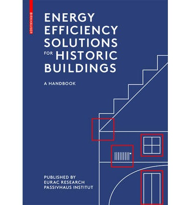 Energy Efficiency Solutions for Historic Buildings : A Handbook
