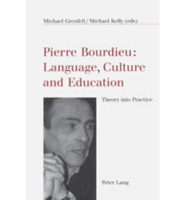 Pierre Bourdieu: Language, Culture and Education : Michael ...