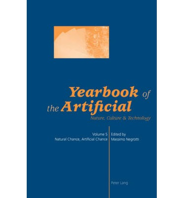 Yearbook of the Artificial: Natural Chance, Artificial Chance v. 5