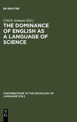 The Dominance of English as a Language of Science : Effects on Other Languages and Language Communities