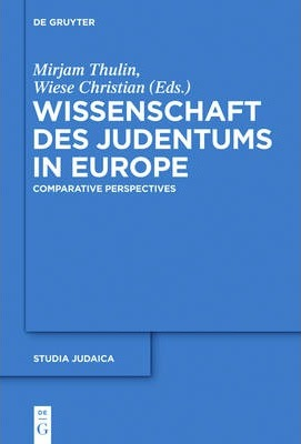 Wissenschaft Des Judentums in Europe : Comparative and Transnational Perspectives
