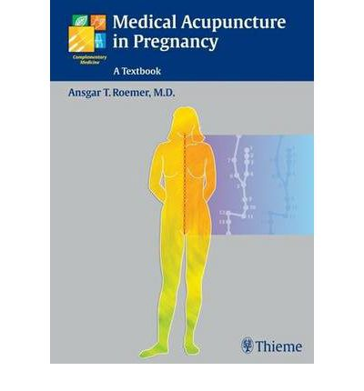 Medical Acupuncture in Pregnancy : A Textbook