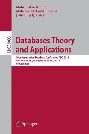 Download ebook in formato Pdf gratuito Databases Theory and Applications : 26th Australasian Database Conference, ADC 2015, Melbourne, VIC, Australia, June 4-7, 2015. Proceedings in Italian CHM by Mohamed A. Sharaf, Muhammad Aamir Cheema, 3319195476