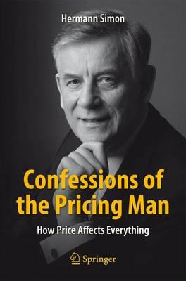 Confessions of the Pricing Man 2015: How Price Affects Everything