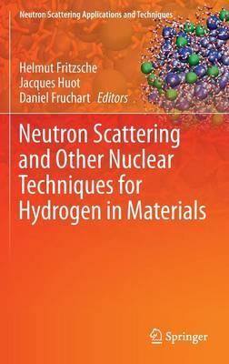 Neutron Scattering and Other Nuclear Techniques for Hydrogen in Materials 2016