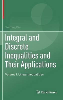 Integral and Discrete Inequalities and Their Applications 2017: Volume I : Linear Inequalities