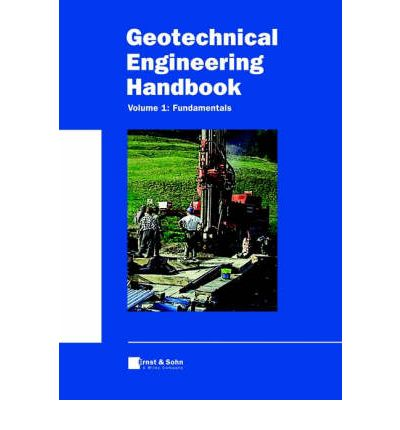Geotechnical Engineering Handbook: Fundamentals v. 1