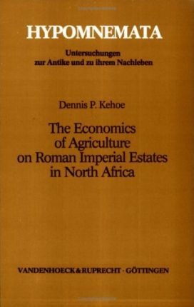 Economics of Agriculture on Roman Imperial Estates in North Africa