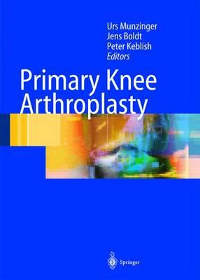 Primary Knee Arthroplasty : From Basic Science of Clinical Evidence
