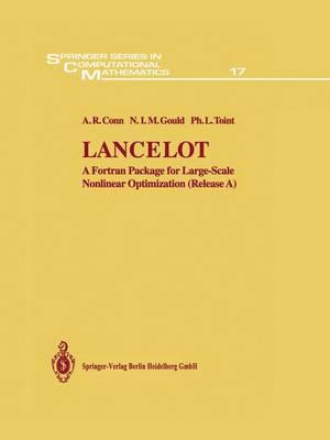 Lancelot : A Fortran Package for Large-Scale Nonlinear Optimization (Release A)