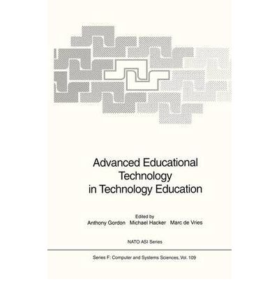 Advanced Educational Technology in Technology Education : Proceedings of the NATO Advanced Study Institute
