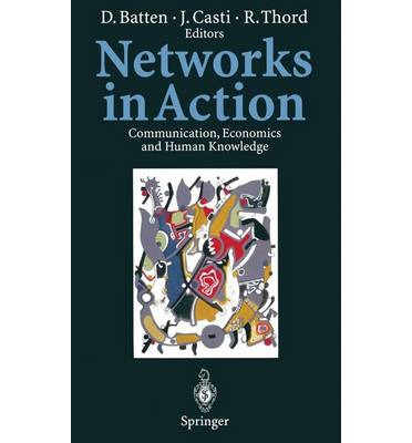 Networks in Action : Communication, Economics and Human Knowledge